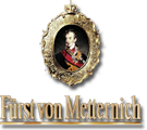 Fürst v. Metternich